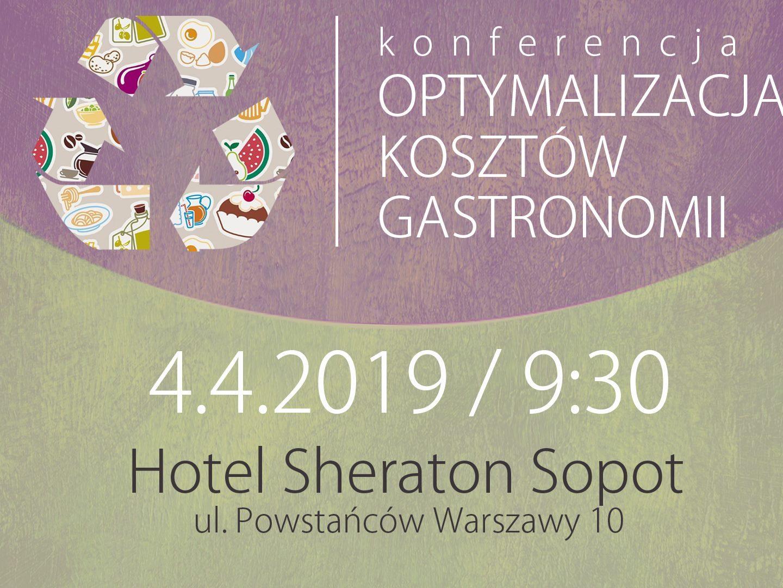 Pierwsza w Polsce konferencja dla gastro: redukcja kosztów w kontekście ograniczania 'food waste': 4.04.2019 Sopot